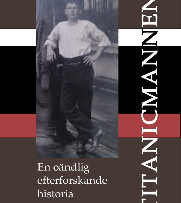 Titanicmannen – En oändlig efterforskande historia, till tryckeriet